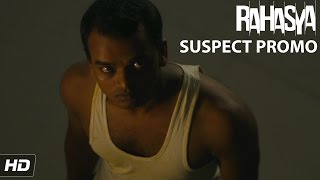 Suspect 5 - Chetan Tiwari (Domestic Help) | Rahasya - In Cinemas Now