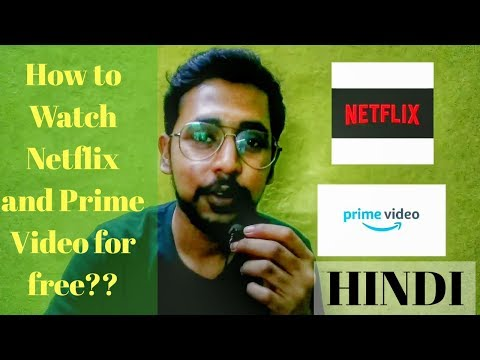 How to Watch Netflix and Amazon prime Video For free?? (Part - 2) - Tushar Jaiswal
