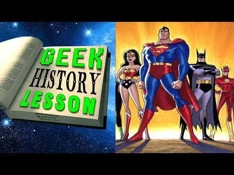 Best Justice League Ever! | Geek History Lesson