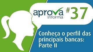 funrio Aprova Informa 37 - Conheça O Perfil Das Principais Bancas: Parte II