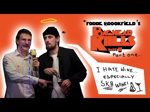 SkateWine: Baghead Kills 2 - Forde Brookfield Interview (1/2)