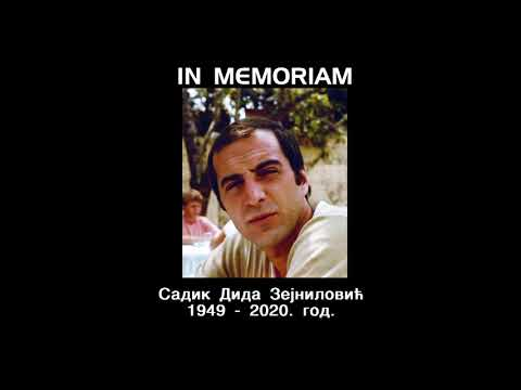 IN MEMORIAM- САДИK ДИДА ЗЕЈНИЛОВИЋ