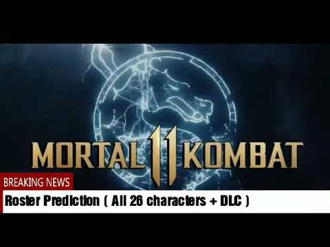 Mortal Kombat 11 Roster Prediction + DLC