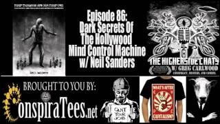 Higherside Chats 86: Neil Sanders | Dark Secrets Of The Hollywood Mind Control Machine