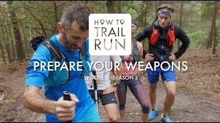 Video How To Trailrun [S03] E03 - Prepare Your Weapons MP3, 3GP, MP4, WEBM, AVI, FLV November 2018