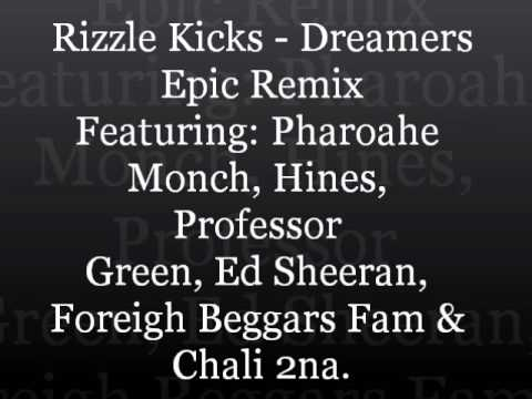 Tekst piosenki Rizzle Kicks - Epic Dreamers Remix (Feat. Chali 2na, Ed Sheeran, Foreign Beggars, Hines, Pharoahe Monch & Professor Green) po polsku
