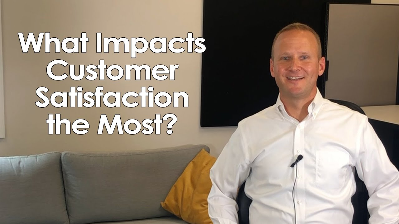 What Impacts Customer Satisfaction the Most?