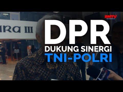 DPR Dukung Sinergi TNI-POLRI