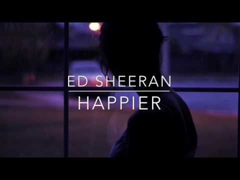 Happier - Ed Sheeran // LYRIC VIDEO