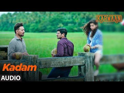 Kadam Full Audio Song   Karwaan   Irrfan Khan, Dul