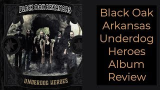 Black Oak Arkansas Underdog Heroes Album Review
