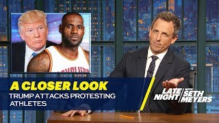 Video Trump Attacks Protesting Athletes: A Closer Look MP3, 3GP, MP4, WEBM, AVI, FLV Juli 2018