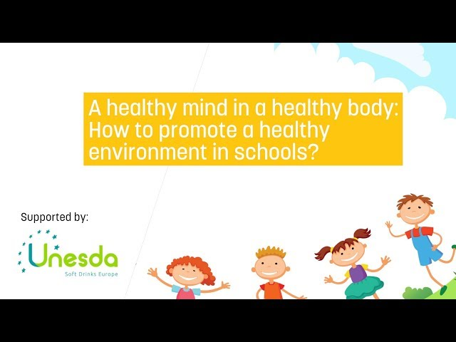 A healthy mind in a healthy body - How to promote a healthy environment in schools?