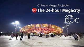 China's Mega Projects (2/5) : the efficient and hospitable 24-hour mega-city.