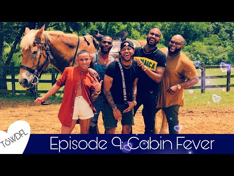 The Shit We Do For Love | Episode 9 | Cabin Fever