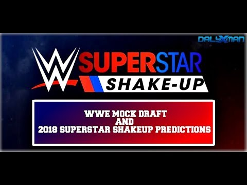 MOCK DRAFT || WWE SUPERSTAR SHAKE UP 2018 PREDICTIONS || Who Will Switch Brands Next Week?