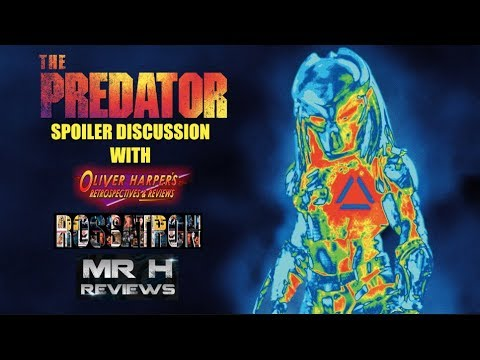 THE PREDATOR Spoiler Discussion (Podcast) Feat. Rossatron & Mr H Reviews