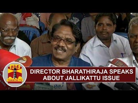 Director Bharathiraja addresses media on Jallikattu Issue