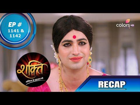 Shakti | शक्ति | Episode 1141 & 1142 | Recap