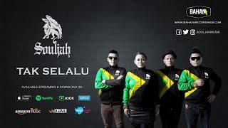 SOULJAH - Tak Selalu (Official Audio)