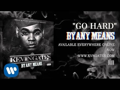 Kevin Gates Ft Rico Love - Go Hard (Official Audio)