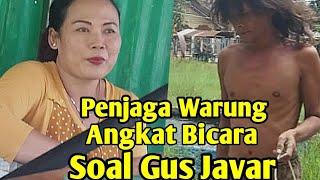 Video Mbak Cantik Penjual Angkat Bicara Soal Gus Javar MP3, 3GP, MP4, WEBM, AVI, FLV Februari 2019