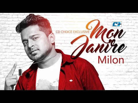 Mon Jani Re | Milon | Bangla New Song | Full HD