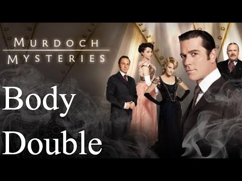 Murdoch Mysteries - Season 1 - Episode 7 - Body Double