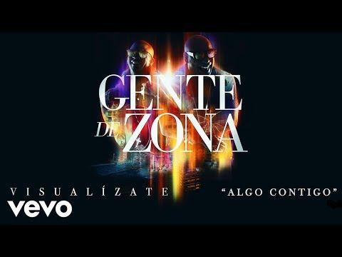 Algo Contigo - Gente de Zona  (Video)
