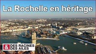La Rochelle France  city pictures gallery : La Rochelle en héritage