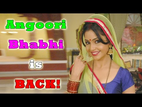 Angoori Bhabhi is BACK!