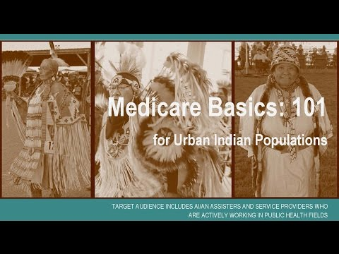 Medicare Basics: 101 for Urban Indian Populations