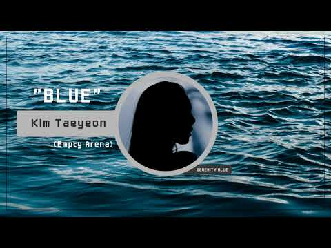 Taeyeon 태연 | Blue (Empty Arena)