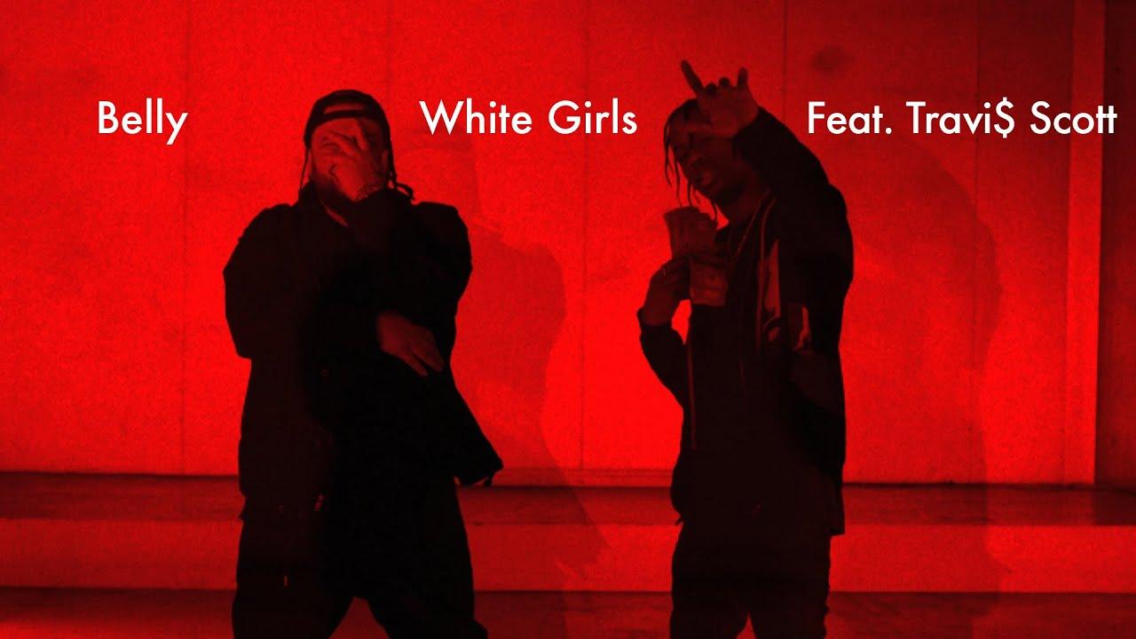 Belly – White Girls (Ft. Travis Scott) (Video)