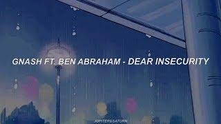 dear insecurity  gnash ft Ben Abraham sub. español