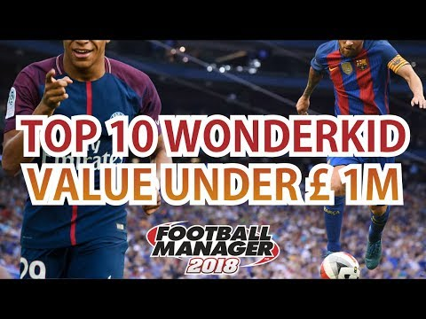 TOP 10 WONDERKID (U18) Value Under 1 Million #FM18