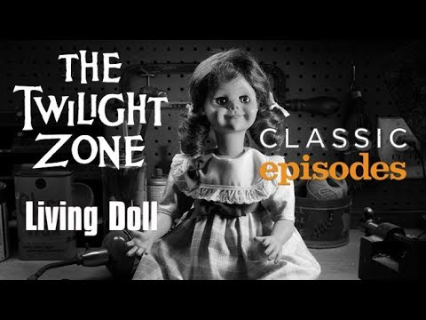 The Twilight Zone - Living Doll - Classic Episodes
