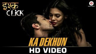 Ka Dekhun Video Song Ishq Click Sara Loren