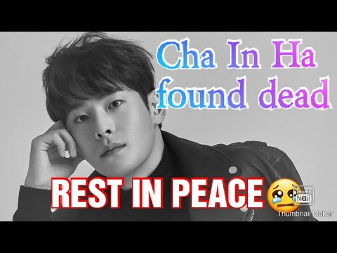 RIP-Actor and Kpop Boy group Cha In Ha FOUND DEAD IN HIS HOUSE 12/3/2019