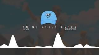 TU NO METES CABRA  DJ Yayo  DJ Santi Pintos