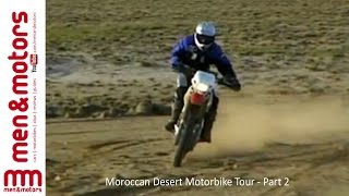 Paul Johnston rejoins the riders on day 2 of their adventure across the Moroccan desert. After all the hardcore riding of day one, this time round they find themselves in a more picturesque setting.  ------------------ Don't forget to SUBSCRIBE for more content!  http://www.youtube.com/user/menandmotors?sub_confirmation=1  å© Men and Motors - One Media iP 2017