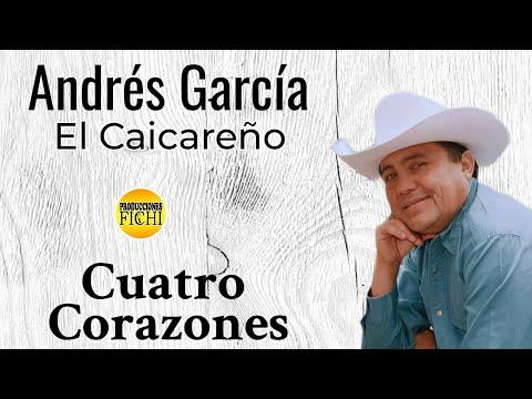 Andres Garcia El Caicareño - Cuatro Corazones