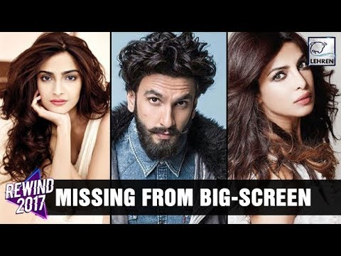 Bollywood Celebs MISSING From Big-Screen In 2017