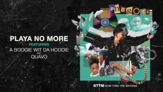 "PnB Rock Feat. A Boogie Wit Da The Hoodie, Quavo- ""Playa Nomore"" (Audio)"