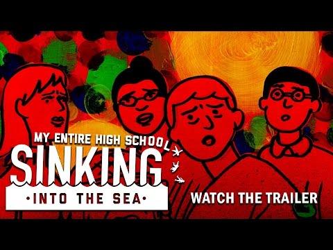 My Entire High School Sinking Into the Sea (Trailer)