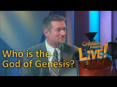 Who is the God of Genesis? — Creation Magazine LIVE! (2-13)