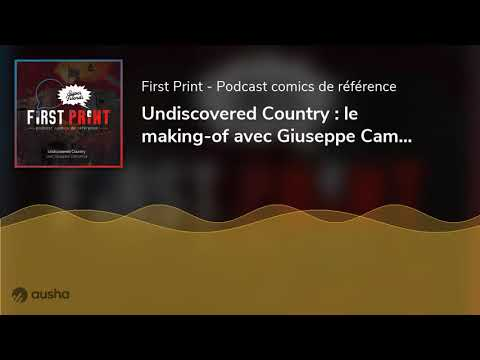 Undiscovered Country : le making-of avec Giuseppe Camuncoli [SuperFriends]