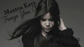 Marina Kaye - Freeze You Out │Traduction française