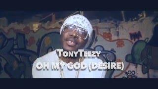 TONY TEEZY 9JA OFFICIAL VIDEO HD OH MY GOD (DESIRE) - NAIJA 2015 VIDEO TONYTEEZY 9JA