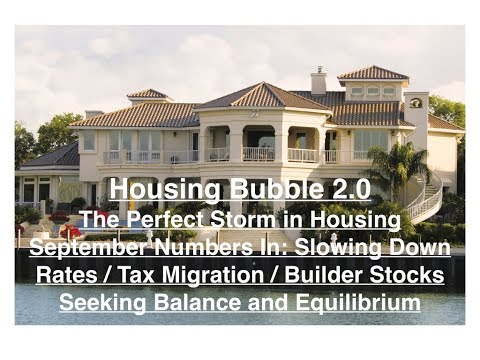 Housing Bubble 2.0 - The Perfect Storm - September Stats - Tax Migration - Builder Stocks